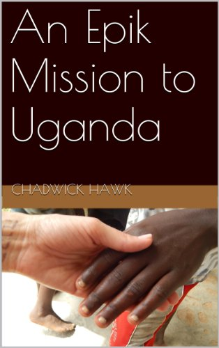 An Epik Mission to Uganda
