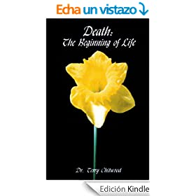 Death: The Beginning of Life (English Edition)