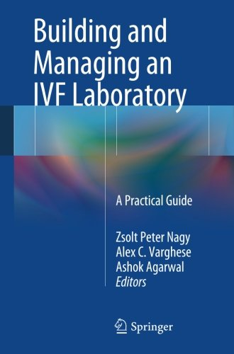 Building and Managing an IVF Laboratory: A Practical Guide