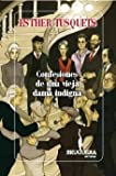 img - for Confesiones de una vieja dama indigna (Bruguera Narrativa) (Spanish Edition) book / textbook / text book