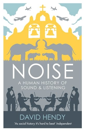 noise-a-human-history-of-sound-and-listening