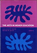 The Arts in higher education by Lawrence…
