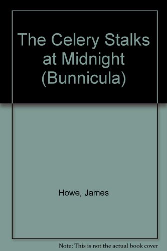 The Celery Stalks at Midnight (Bunnicula) PDF