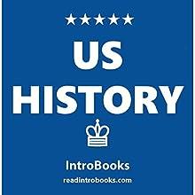 US History | Livre audio Auteur(s) :  IntroBooks Narrateur(s) : Cyrus Nilo