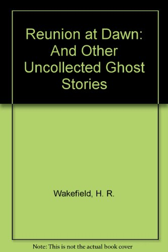 Reunion at Dawn: And Other Uncollected Ghost Stories