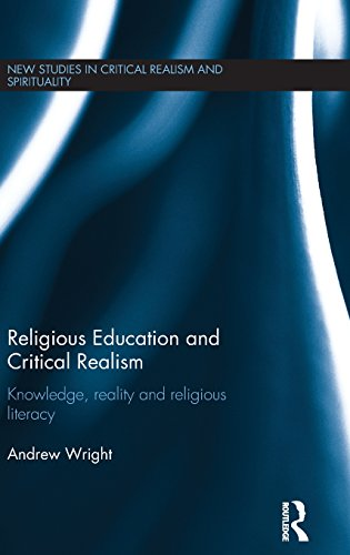 Religious Education and Critical Realism: Knowledge, Reality and Religious Literacy (New Studies in Critical Realism and