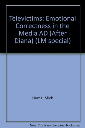 Televictims: Emotional Correctness In The Media Ad (After Diana)