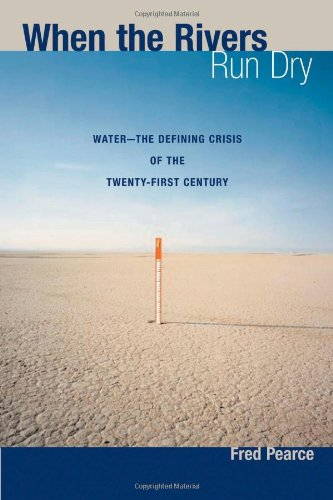 When the Rivers Run Dry: Water--The Defining Crisis of...
