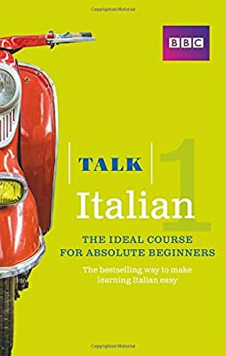 Talk Italian 1: The Ideal Italian Course for Absolute Beginners