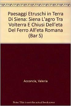 Amazon.com: Paesaggi etruschi in terra di Siena: Siena L'agro tra