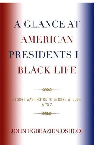 A Glance at American Presidents in Black Life: George Washington to George W. Bush