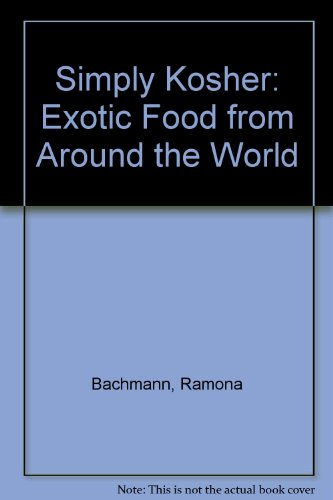 Simply Kosher: Exotic Food from Around the World by Ramona Bachmann