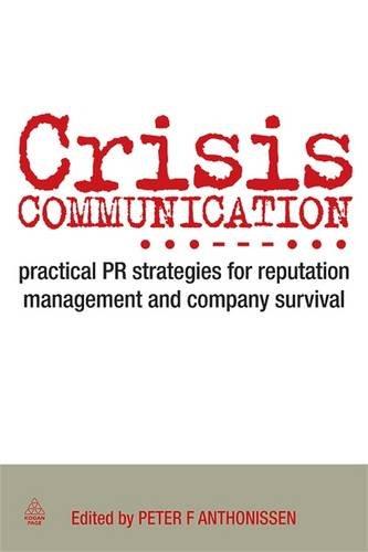 Crisis Communication: Practical PR Strategies for Reputation Management & Company Survival: Practical PR Strategies for Reputation Management and Company Survival