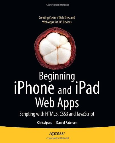Beginning iPhone and iPad Web Apps: Scripting with HTML5,...