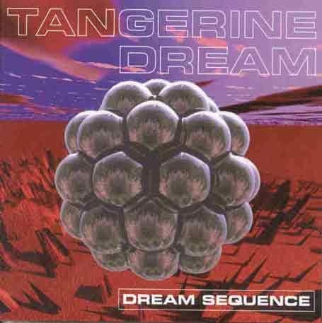 Tangerine Dream - Dream Sequence (Disc 1) - Zortam Music
