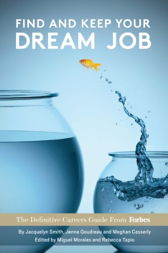Forbes Staff - Find And Keep Your Dream Job, The Definitive Careers Guide From Forbes