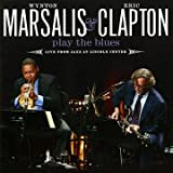Wynton Marsalis Wynton Marsalis & Eric Clapton Play The Blues - Live From Jazz At Lincoln Center
