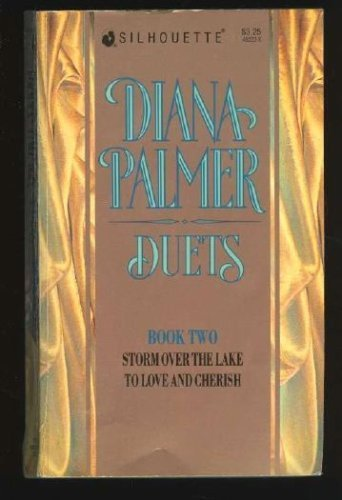 Diana Palmer Duets Book #2 ( To Love And Cherish - Storm Over The Lake)