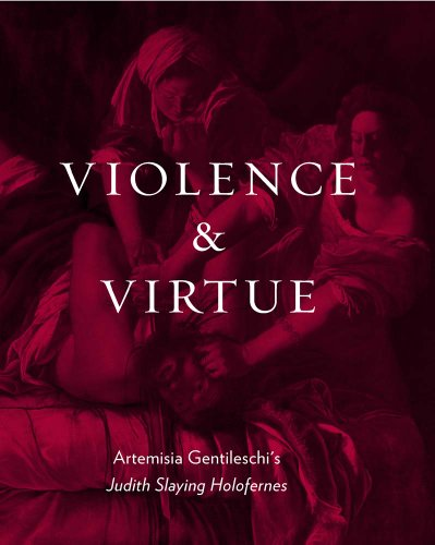 Violence and Virtue: Artemisia Gentileschi's