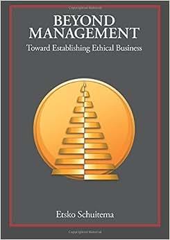 Beyond Management: Toward Establishing Ethical Business