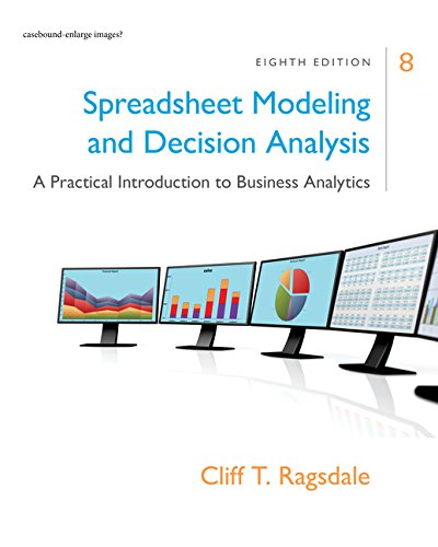 Spreadsheet Modeling & Decision Analysis: A Practical Introduction to Business Analytics, 8th edition (Spreadsheet Modeling compare prices)