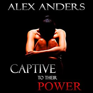 Captive to Their Power: An Anthology Audiobook