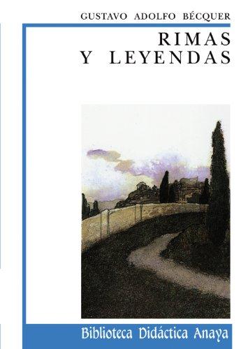 Rimas y Leyendas (Clásicos - Biblioteca Didáctica Anaya)