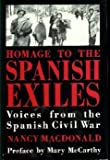 Homage to the Spanish Exiles: Voices from the Spanish Civil War (0898853257) by Nancy MacDonald