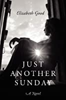 Just Another Sunday: A Novel (Fate Book 1)