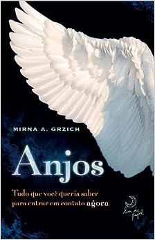 Anjos: Tudo O Que Voce Queria Saber Para Entrar Em (Em Portugues do