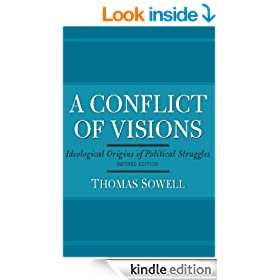 A Conflict of Visions: Idealogical Origins of Political Struggles