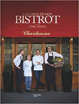 La cuisine de mon bistrot cyril lignac livres - Cyril lignac cours de cuisine ...