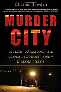 "Cover of ""Murder City: Ciudad Juarez and ..."