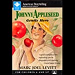 Johnny Appleseed: Gentle Hero | Marc Joel Levitt