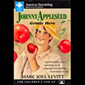 Johnny Appleseed: Gentle Hero | [Marc Joel Levitt]