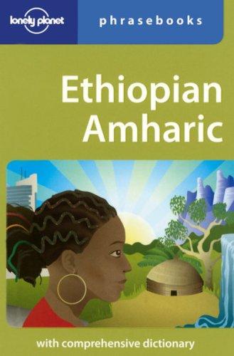 Ethiopian Amharic (Lonely Planet Phrasebooks)
