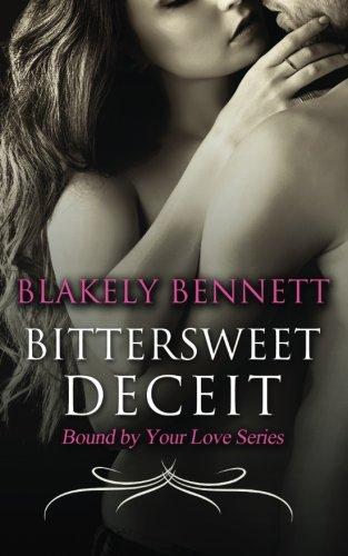 Bittersweet Deceit (Bound by Your Love) (Volume 2), by Blakely Bennett