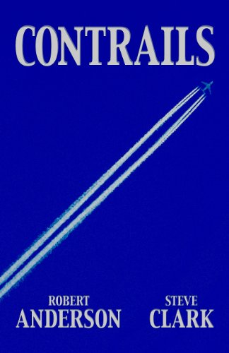 <strong>Lunch Time Reading! FREE Thriller Excerpt Featuring Robert Anderson & Steve Clark's <em>Contrails</em></strong>