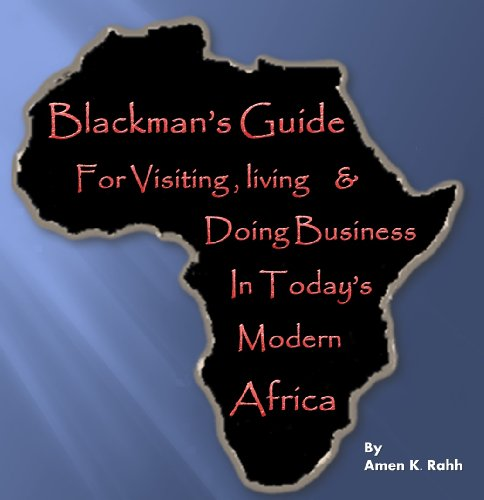 Blackman's guide to visting, living, and doing business in Modern Africa