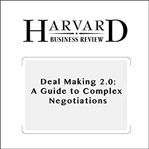 Deal Making 2.0: A Guide to Complex Negotiations (Harvard Business Review) | [David A. Lax, James K. Sebenius]