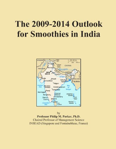The 2009-2014 Outlook for Smoothies in India by Icon Group International