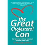 The Great Cholesterol Con: The Truth About What Really Causes Heart Disease and How to Avoid Itby Dr. Malcolm Kendrick