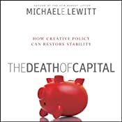 The Death of Capital: How New Policy Can Restore Stability | [Michael E. Lewitt]
