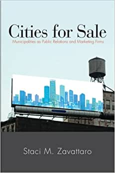 Cities For Sale: Municipalities As Public Relations And Marketing Firms