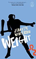 Weight: The Myth of Atlas and Heracles (Canongate Myths series Book 3)
