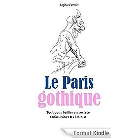 Le Paris gothique - Tout pour briller en soci�t�
