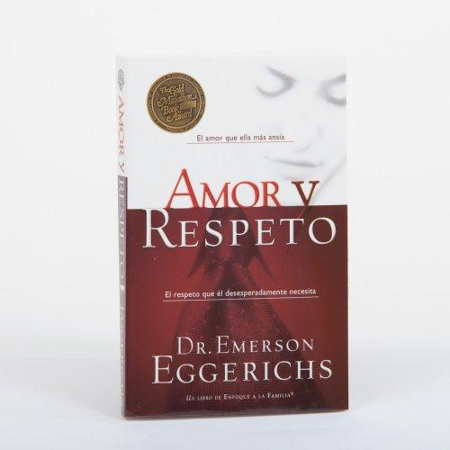 Amor Y Respeto  [Eggerichs, Emerson] (Tapa Blanda)