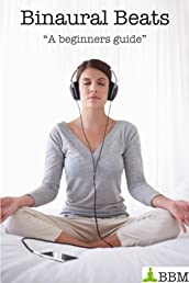 A Beginners Guide To Binaural Beats