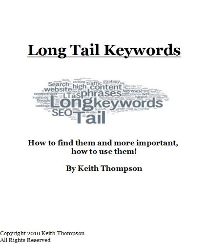Long Tail Keywords - How To Find Them, And More Important, How To Use Them!