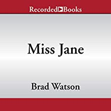 Miss Jane: A Novel Audiobook by Brad Watson Narrated by Tiffany Morgan